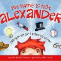 Children's Literature:  My Name is not Alexander