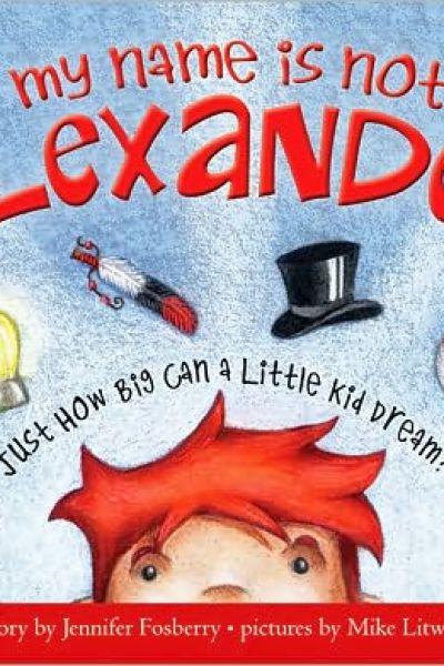 Children's Literature:  My Name is not Alexander