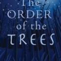 Green Children's Literature Review:  The Order of the Trees
