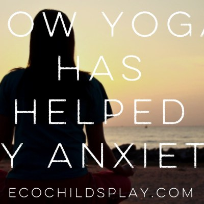 How yoga has helped my anxiety