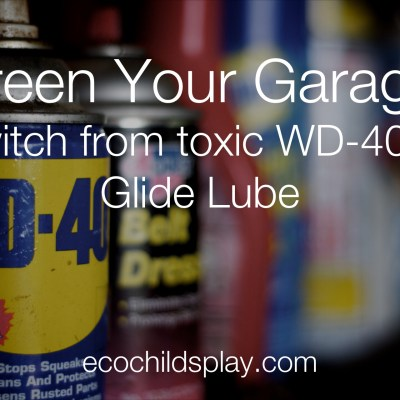 Green your Garage:  Start with the Lube!