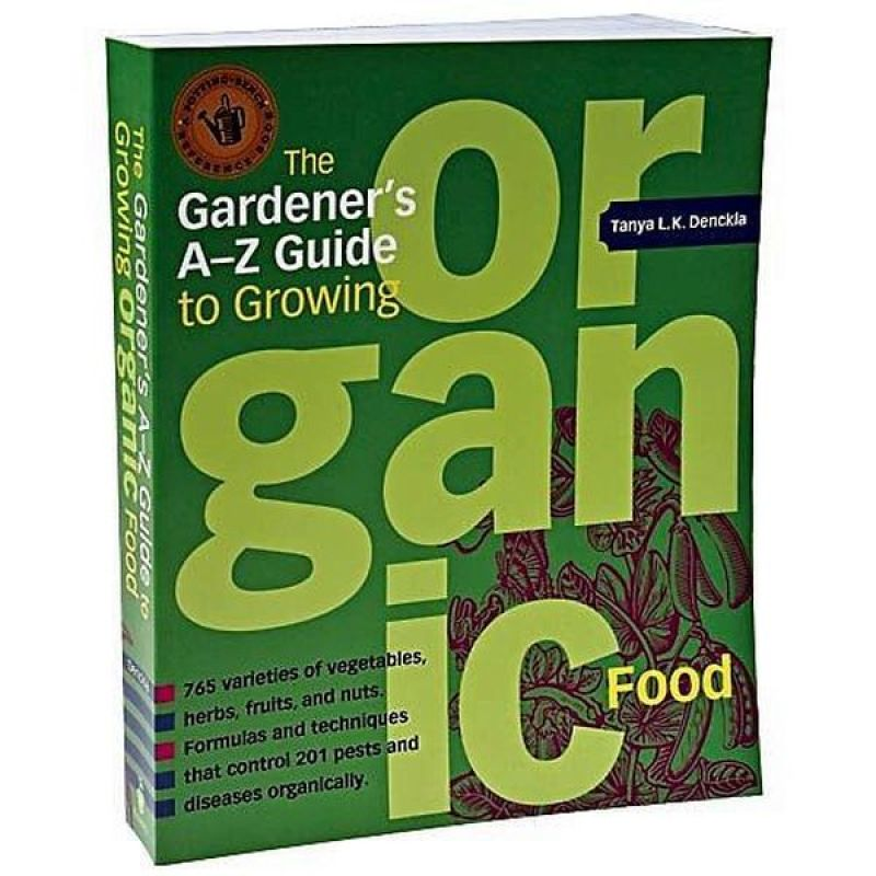 'The Gardener's A-Z Guide to Growing Organic Food' by Tanya Denckla Cobb