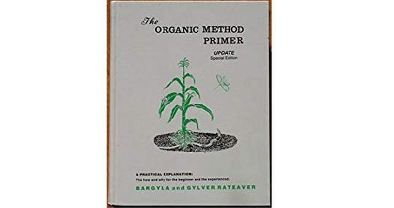 'The Organic Method Primer' by Dr Bargyla Rateaver