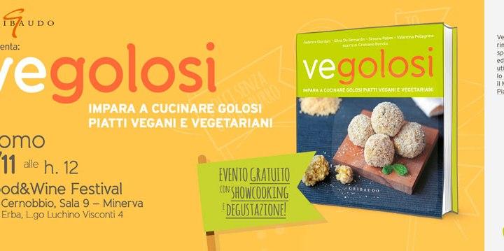 1 novembre/ Vegolosi. Impara a cucinare piatti golosi vegetariani e vegani