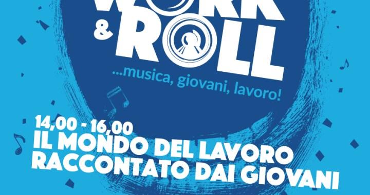 23 maggio/ Il mondo del lavoro raccontato dai giovani: arriva Work'N'Roll