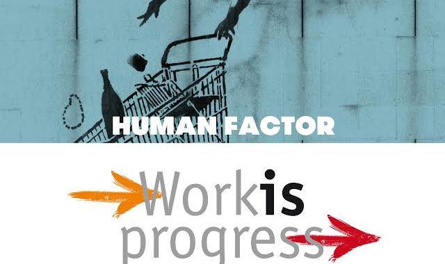 25 giugno/ Human factor – workis progress