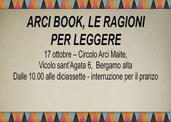 17 ottobre/ La rete di Arci Book al Maite di Bergamo