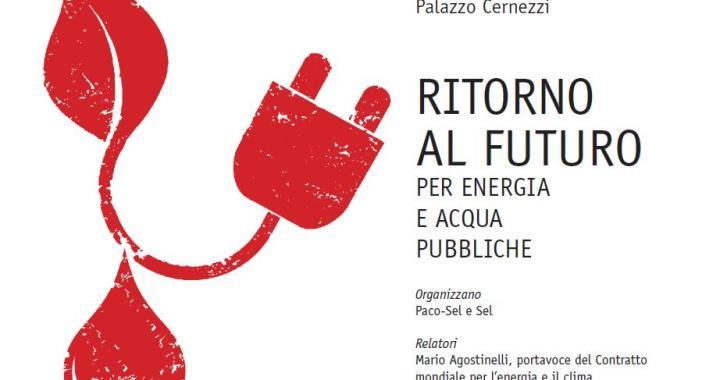 21 gennaio/ Ritorno al futuro per energia e acqua pubbliche