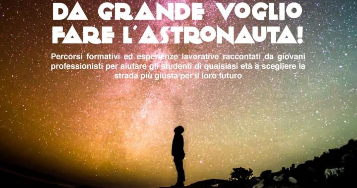 9 giugno/ Da grande voglio fare l'astronauta!