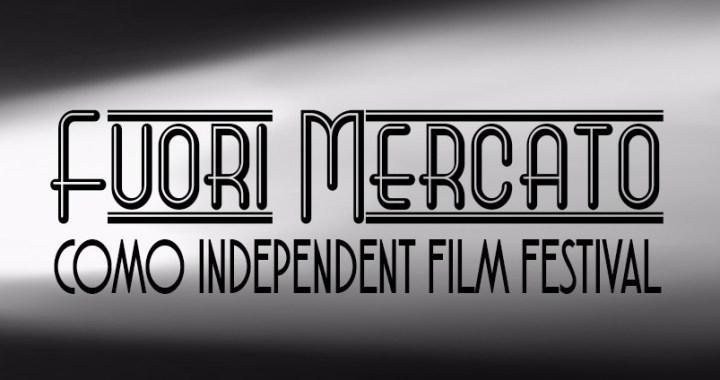 Entro il 10 febbraio/ Iscrizioni a Fuori mercato, Como independent film festival