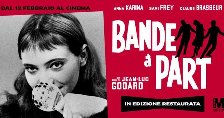 """15 febbraio/ """"Bande à part"""" di Godard in edizione restaurata"""