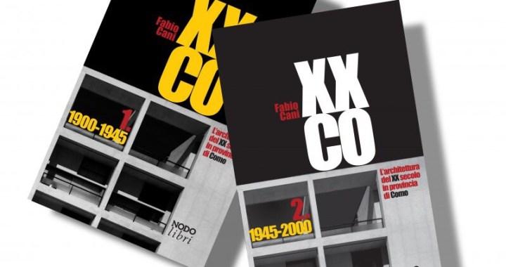 """16 febbraio/ Presentazione """"XXCO – L'architettura del XX secolo in provincia di Como"""""""
