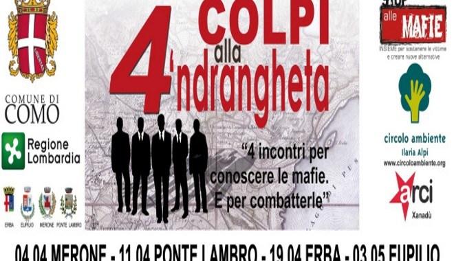 """4 aprile – 3 maggio/ """"4 colpi alla 'ndrangheta"""""""