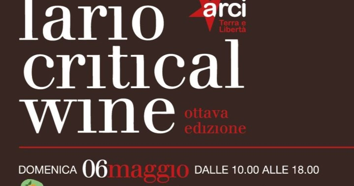 6 maggio/ Erba/ Lario Critical Wine, VIII edizione