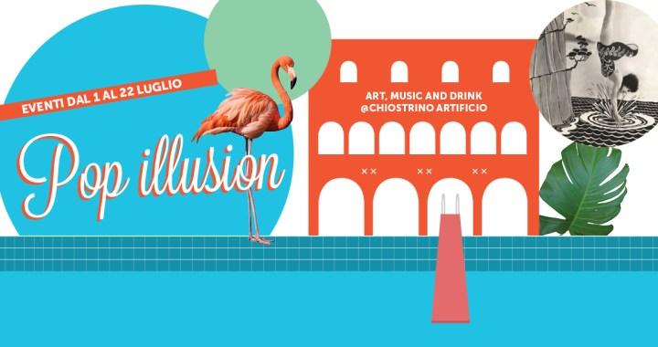 5-22 luglio/ Pop illusion al Chiostrino Artificio