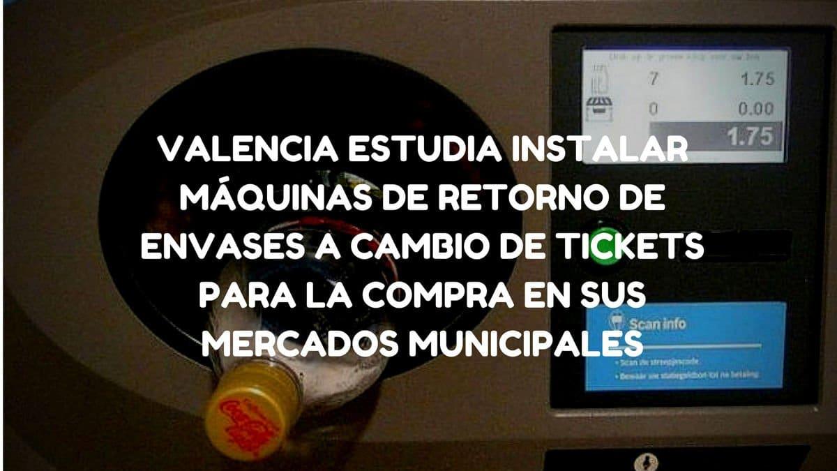 Valencia estudia instalar máquinas de retorno de envases que dan tickets descuento