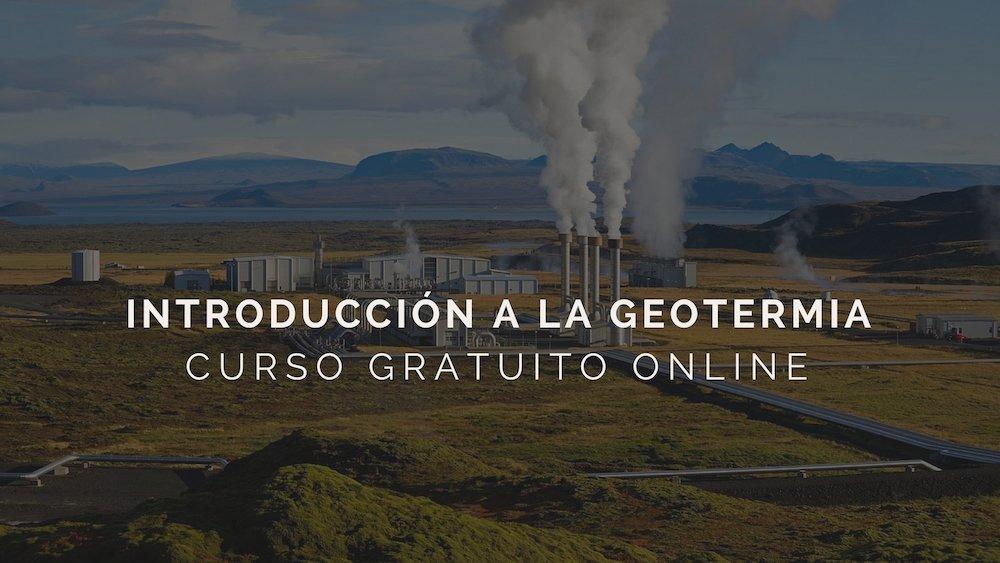 Curso online gratis: Introducción a la Geotermia