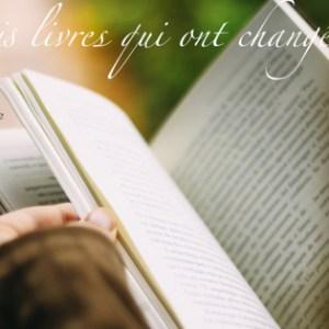 Les trois livres qui ont changé ma vie