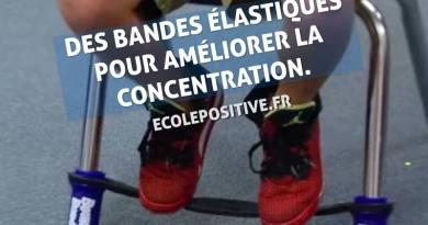DES BANDES ÉLASTIQUES POUR AMÉLIORER LA CONCENTRATION.