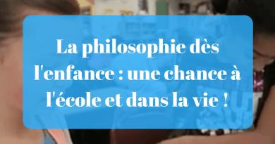 La philosophie dès l'enfance : une chance à l'école et dans la vie !