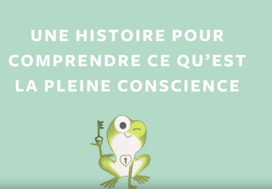 Une histoire pour expliquer la pleine conscience aux enfants (Calme et attentif comme une grenouille)