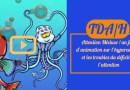 Attention Méduse ! un film d'animation sur l'hyperactivité et les troubles du déficit de l'attention