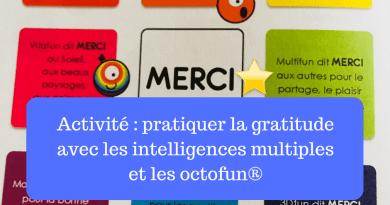 Activité : pratiquer la gratitude avec les intelligences multiples et les octofun®