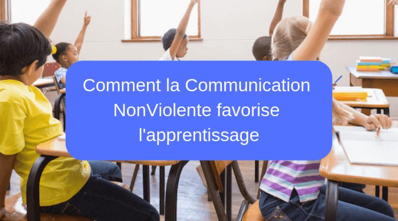 Comment la Communication NonViolente favorise l'apprentissage