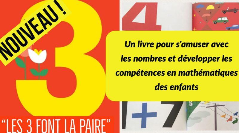 «Les 3 font la paire» : un livre pour s'amuser avec les nombres et développer les compétences en mathématiques