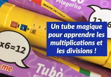 Un tube magique pour apprendre les multiplications et les divisions