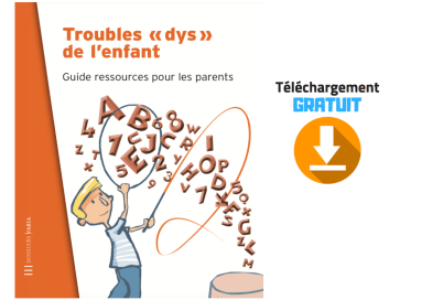 Troubles dys : Guide ressources pour les parents (téléchargement gratuit)