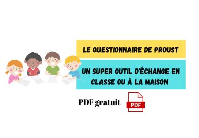 Le questionnaire de Proust : un outil pour mieux se connaitre et développer l'empathie des enfants