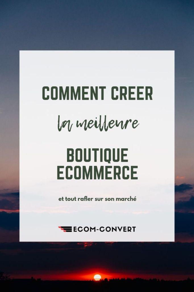 comment créer la meilleure boutique site ecommerce