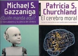 """El """"libre albedrío"""" según Michael Gazzaniga y Patricia Churchland"""