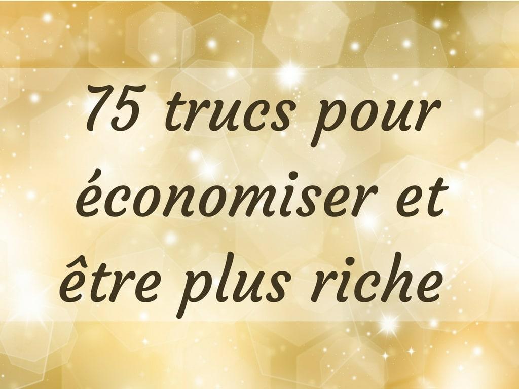 75 Trucs Pour économiser Et être Plus Riche | Économies Et Cie   Gérer Ses  Finances Personnelles, Mieux Consommer Et économiser
