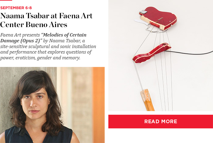 Naama Tsabar at Faena Art Center Bueno Aires - Read More