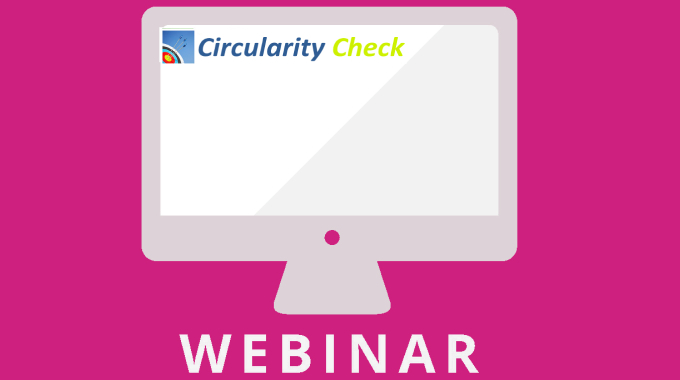 Invitation: The Circularity Check Webinar On January 22, 2019