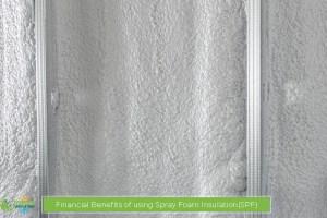 Financial Benefits of using Spray Foam Insulation(SPF)
