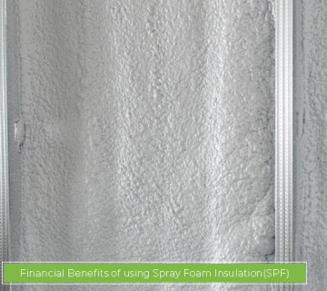 Financial Benefits of using Spray Foam Insulation(SPF)