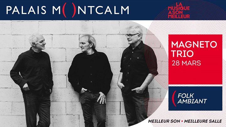 Magneto Trio | ecoutedonc.ca