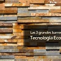 Las Tres grandes barreras de la Tecnología ecológica
