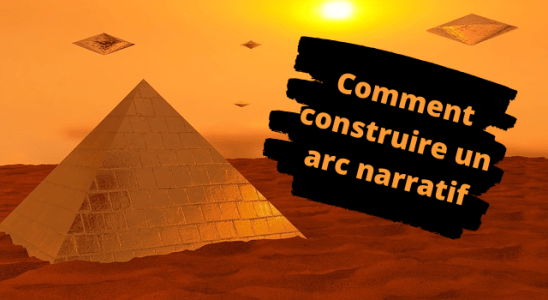 Comment construire un arc narratif