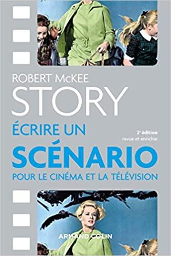 Story: écrire un scénario de Robert Mc Kee