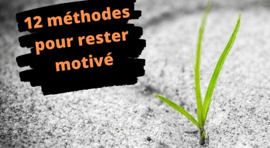 12 méthodes pour rester motivé