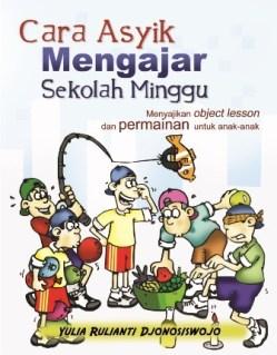 Jual Buku Cara Asyik Mengajar Sekolah Minggu Jakarta Timur