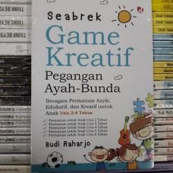 Jual Buku Seabrek Game Kreatif Pegangan Ayah Bunda Budi Raharjo