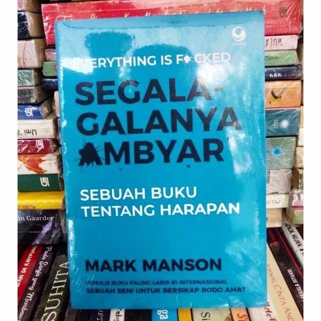 Jual Buku Segala Galanya Ambyar Pengarang Mark Manson Kota