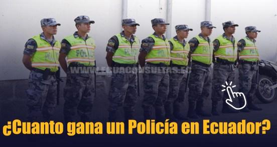 ¿Cuanto gana un Policía en Ecuador?