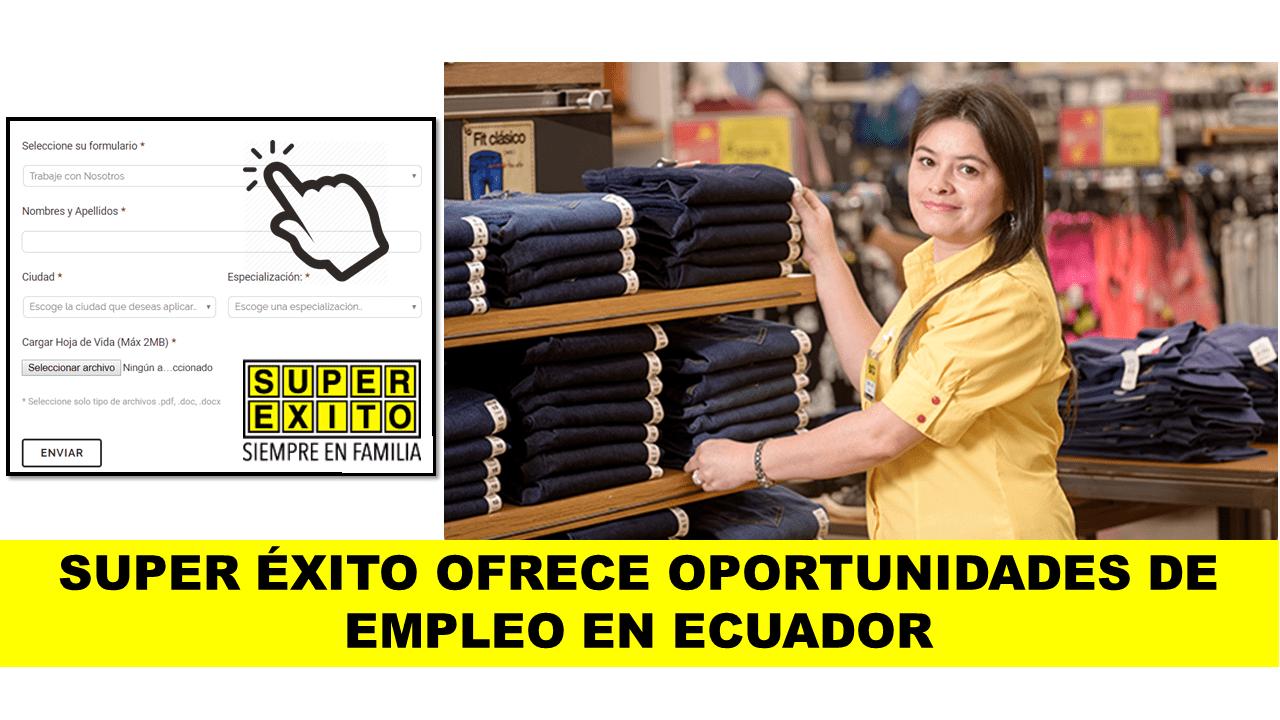 SUPER ÉXITO OFRECE OPORTUNIDADES DE EMPLEO EN ECUADOR