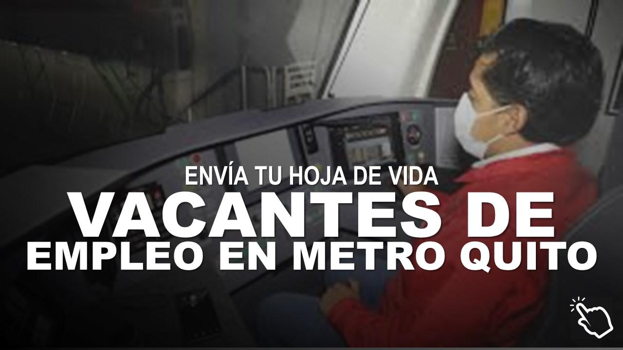 46 Vacantes de Empleo en Metro de Quito 1